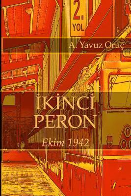 Ikinci Peron  by  A. Yavuz Oruc