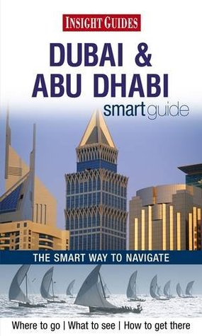 Insight Guides: Dubai & Abu Dhabi Smart Guide  by  APA