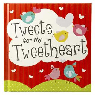 Hardcover Tweets for My Tweetheart  by  Christian Art Gifts