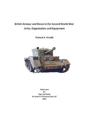 British Armour and Recce in the Second World War  by  Richard A. Rinaldi