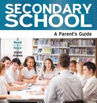 Secondary School - A Parents Guide Glynis Kozma