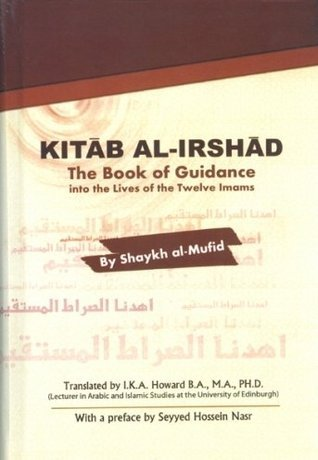 Kitab Al-Irshad Book of Guidance into the Lives of the Twelve Imams  by  Al-Mufid