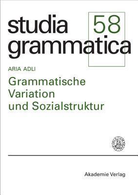 Grammatische Variation Und Sozialstruktur  by  Aria Adli