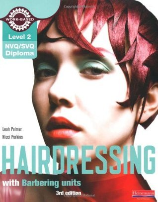 NVQ/SVQ Level 2 Hairdressing Candidate Handbook, 3rd edition Leah Palmer