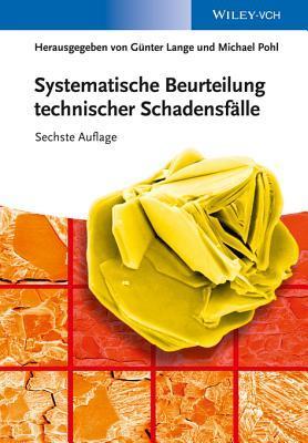 Systematische Beurteilung Technischer Schadensfalle  by  Gunter Lange