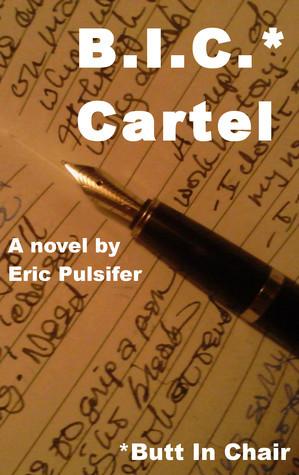 B.I.C. Cartel* Eric Pulsifer