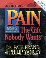 Pain: The Gift Nobody Wants Paul Brand