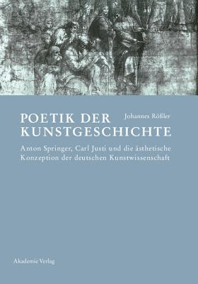 Poetik Der Kunstgeschichte  by  Johannes Rossler