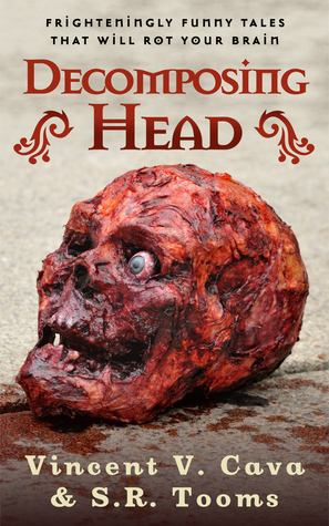 Decomposing Head: Frighteningly Funny Tales That Will Rot Your Brain Stacy Macy