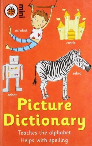 Picture Dictionary: An Essential First Reference  by  Ladybird Books, Ltd.