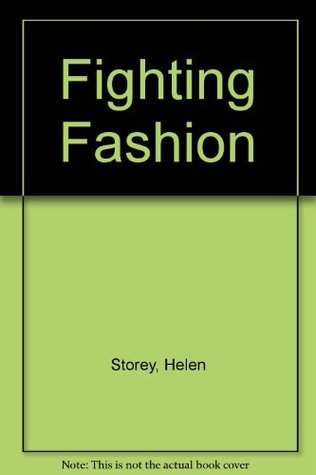 Fighting Fashion  by  Helen Storey