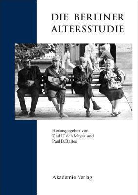 Die Berliner Altersstudie  by  Paul B. Baltes