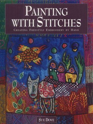 Painting With Stitches Sue Dove
