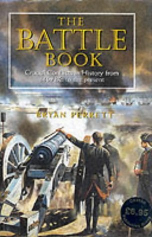 Battle Book Crucial Conflicts In History  by  Bryan Perrett