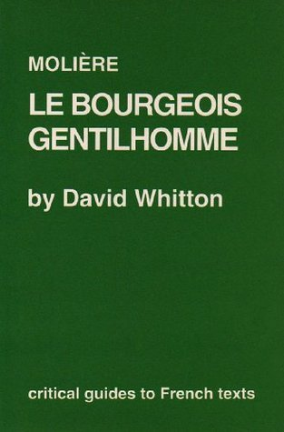 Moliere: Le Bourgeois Gentilhomme  by  David Whitton