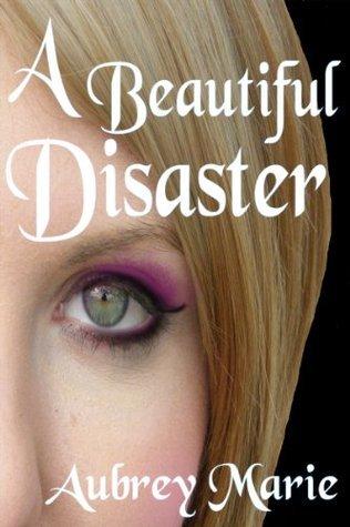 A Beautiful Disaster Aubrey Marie
