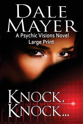 Knock, Knock...: Large Print  by  Dale Mayer