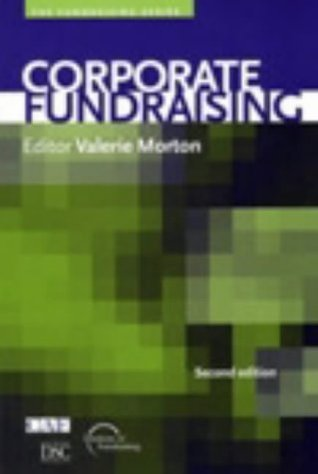 Corporate Fundraising (Fundraising Series)  by  Valerie Morton
