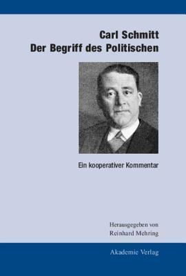 Der Begriff Des Politischen. Ein Kooperativer Kommentar  by  Carl Schmitt