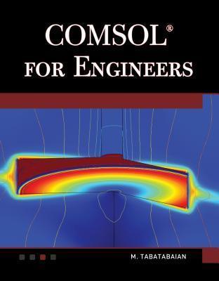 Comsol for Engineers M. Tabatabaian