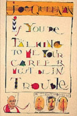 If Youre Talking To Me, Your Career Must Be In Trouble  by  Joe Queenan