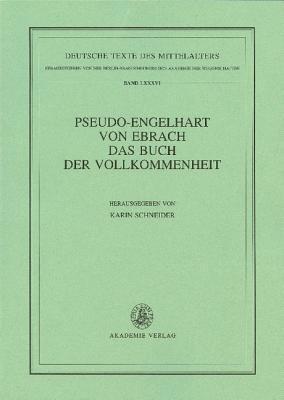 Pseudo-Engelhart Von Ebrach. Das Buch Der Vollkommenheit  by  Karin Schneider