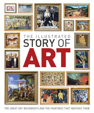 The Illustrated Story of Art  by  DK Publishing