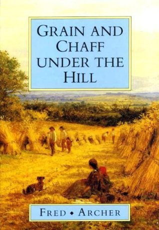 Grain and Chaff Under the Hill Fred Archer