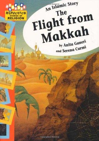 The Flight from Makkah Anita Ganeri