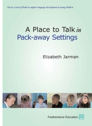 A Place to Talk in Pack-away Settings  by  Elizabeth Jarman