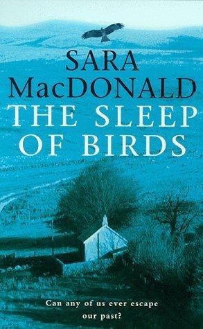 The Sleep of Birds  by  Sara MacDonald