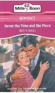 Never The Time And The Place Betty Neels