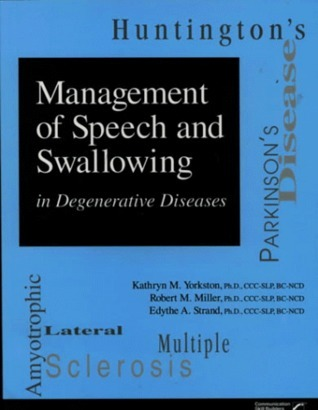 Management of Speech and Swallowing in Degenerative Diseases Kathryn M. Yorkston