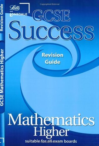 GCSE Success Maths Higher Revision Guide (2010/2011 Exams Only) (GCSE Success Guides)  by  Fiona Mapp