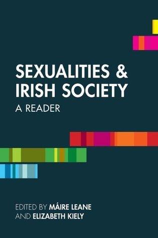 Sexualities and Irish Society: A Reader  by  Elizabeth Kiely