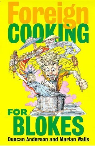 Foreign Cooking for Blokes  by  Duncan Anderson
