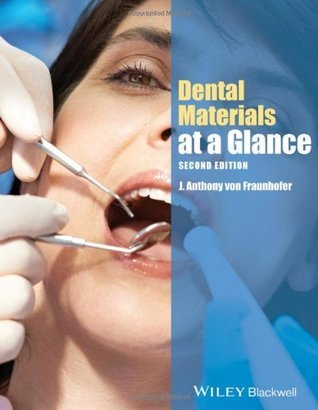 Dental Materials at a Glance J Anthony Von Fraunhofer