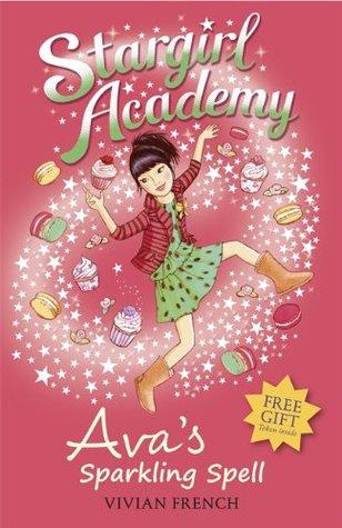 Avas Sparkling Spell (Stargirl Academy #4) Vivian French