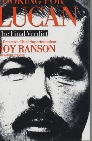 Looking for Lucan: The Final Verdict  by  Roy Ranson