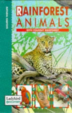 Natural Habitats - Rainforest Animals: with foldout rainforest  by  D. Alderton
