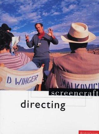 Directing Screencraft  by  Mike Goodridge