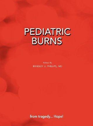 Pediatric Burns  by  Bradley J. Phillips