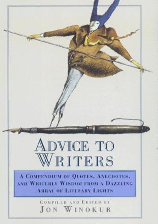 Advice to Writers  by  Jon Winokur