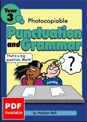 Photocopiable Punctuation and Grammar for Year 3  by  Heather Bell