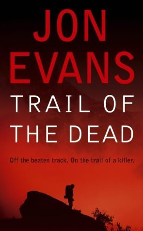 Trail Of The Dead  by  Jon Evans