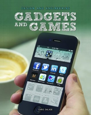 Gadgets and Games Chris Oxlade