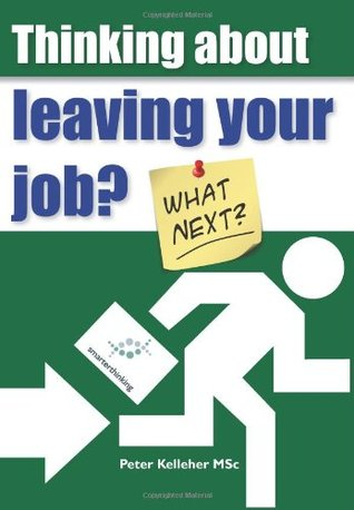 Thinking About Leaving Your Job? Peter Kelleher