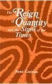 Reign of Quantity and the Signs of the Times René Guénon