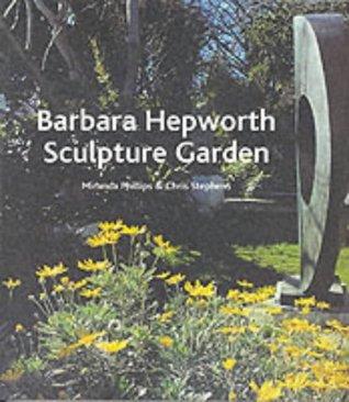 The Barbara Hepworth Garden Chris Stephens