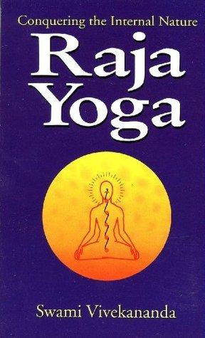 Raja-Yoga or Conquering the Internal Nature  by  Swami Vivekananda